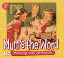 MUM'S THE WORD 60 FAVOURITE...