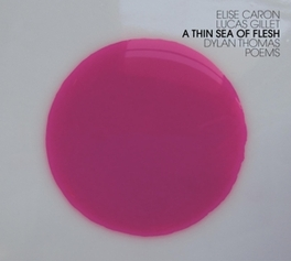 A THIN SEA OF FLESH Audio CD, CARON/GILLET, CD