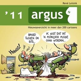 ARGUS 2011. NIEUWSOVERZICHT IN MEER DAN 200 CARTOONS Argus, Leisink, René, Paperback