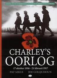 Charley's Oorlog 3 (17 oktober 1916 - 21 februari 1917) 17 oktober 1916-21 februari 1917, Mills, Pat, Hardcover