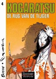 KOGARATSU 04. DE RUG VAN DE TIJGER KOGARATSU, Bosse, Paperback