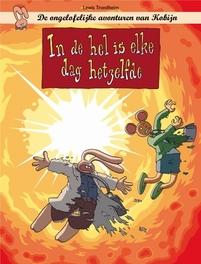KOBIJN HC07. IN DE HEL IS ELKE DAG HETZELFDE KOBIJN, Trondheim, Lewis, Hardcover