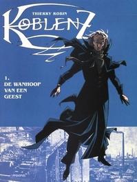 KOBLENZ 01. DE WANHOOP VAN EEN GEEST KOBLENZ, Thierry, Robin, Paperback