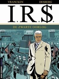 I.R.$. 08. DE ZWARTE OORLOG I.R.$., VRANCKEN, BERNARD, DESBERG, STEPHEN, Paperback
