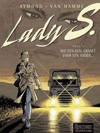LADY S 04. WIE EEN KUIL GRAAFT VOOR EEN ANDER... (HERDRUK) LADY S, AYMOND, PHILIPPE, HAMME, JEAN VAN, Paperback