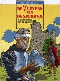 ZEVEN LEVENS VAN DE SPERWER HC05. DE MEESTERS VAN DE VOGELS ZEVEN LEVENS VAN DE SPERWER, JUILLARD, Hardcover