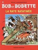 BOB ET BOBETTE 276. LA RATE RATATINEE