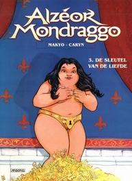 ALZEOR MONDRAGGO 03. DE SLEUTEL DER LIEFDE ALZEOR MONDRAGGO, CARYN, DAVID, MAKYO, PIERRE, Paperback