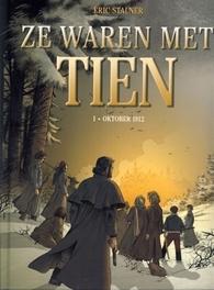 ZE WAREN MET TIEN HC01. OKTOBER 1812 ZE WAREN MET TIEN, Stalner, Éric, Hardcover