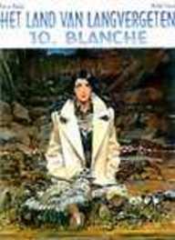 LAND VAN LANGVERGETEN HC10. BLANCHE LAND VAN LANGVERGETEN, Michel, Faure, Hardcover