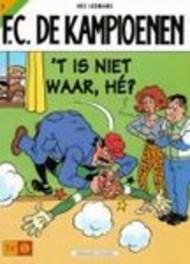 't Is niet waar, he? F.C. De Kampioenen, Leemans, Hec, Paperback