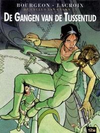 CYCLUS VAN CYANN HC05. DE GANGEN VAN DE TUSSENTIJD CYCLUS VAN CYANN, Bourgeon, François, Hardcover