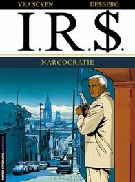 I.R.$. 04. NARCOCRATIE I.R.$., VRANCKEN, BERNARD, DESBERG, STEPHEN, Paperback