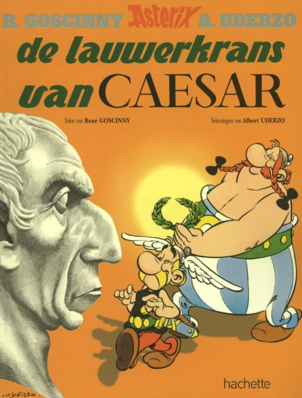 ASTERIX 18 DE LAUWERKRANS VAN CAESAR ASTERIX, UDERZO, Paperback