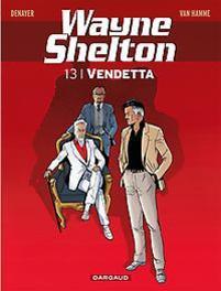 WAYNE SHELTON 13. VENDETTA WAYNE SHELTON, Denayer, Christian, Paperback