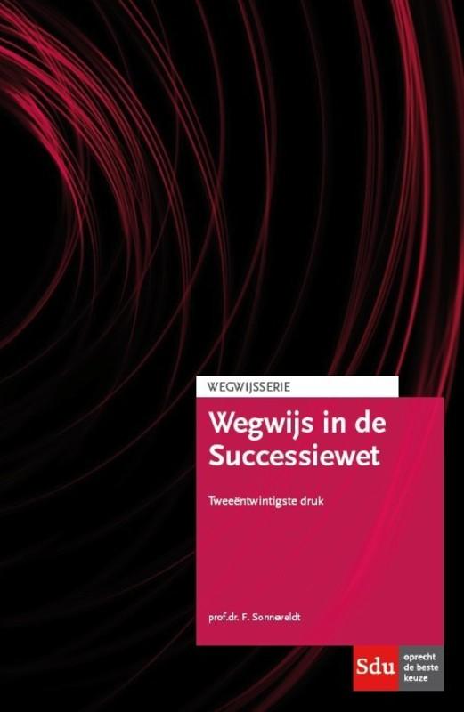 9789012400022 - Wegwijs in de Successiewet: 2017. F. Sonneveldt, Paperback - Boek