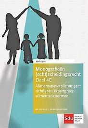 9789012400565 - Alimentatieverplichtingen Richtlijnen Werkgroep Alimentatienormen. monografieën (echt)scheidingsrecht 4C, M.L.C.C. de Bruijn-Luckers, Hardcover - Boek