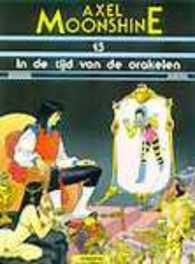 AXEL MOONSHINE 15. IN DE TIJD VAN DE ORAKELEN AXEL MOONSHINE, RIBERA, JULIO, GODARD, CHRISTIAN, Paperback