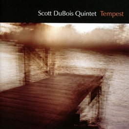 TEMPEST FT.DAVID LIEBMAN/LOREN STILLMAN/JASON RIGBY/A.O. Audio CD, DUBOIS, SCOTT -QUINTET-, CD