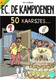KAMPIOENEN 50. 50 KAARSJES F.C. De Kampioenen, Leemans, Hec, Paperback