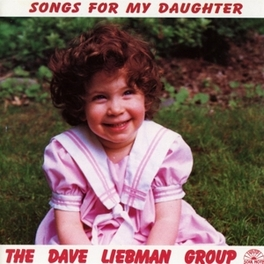 SONGS FOR MY DAUGHTER Audio CD, LIEBMAN, DAVE -GROUP-, CD