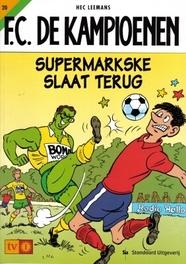 KAMPIOENEN 20. SUPERMARKSKE SLAAT TERUG F.C. De Kampioenen, Leemans, Hec, Paperback