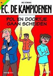 Pol en Doortje gaan scheiden KAMPIOENEN, Leemans, Hec, Paperback