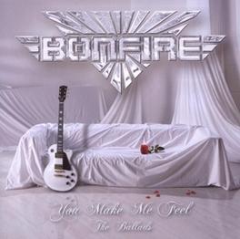 YOU MAKE ME FEEL THE BALLADS Audio CD, BONFIRE, CD
