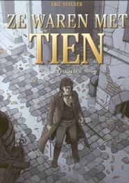 ZE WAREN MET TIEN HC03. PARIJS 1820 ZE WAREN MET TIEN, Stalner, Éric, Hardcover