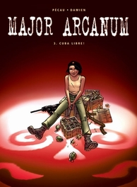 MAJOR ARCANUM HC03. CUBA LIBRE MAJOR ARCANUM, Pécau, Jean-Pierre, Hardcover