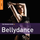 BELLYDANCE. THE ROUGH GUIDE...