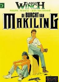LARGO WINCH 07. DE BURCHT VAN MAKILING LARGO WINCH, FRANCQ, PHILIPPE, HAMME, JEAN VAN, Paperback