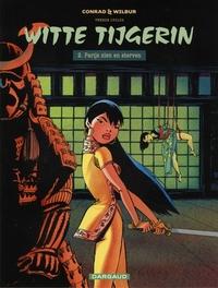 WITTE TIJGERIN CYCLUS 2 02. PARIJS ZIEN EN STERVEN WITTE TIJGERIN CYCLUS 2, Wilbur, Paperback