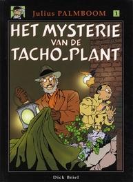 JULIUS PALMBOOM HC01. HET MYSTERIE VAN DE TACHO-PLANT JULIUS PALMBOOM, Dick, Briel, Hardcover