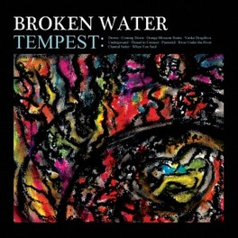 TEMPEST 'SCUZZY 90S STYLE ROCK W/ELEMENTS OF PSYCH & SHOEGAZE' BROKEN WATER, Vinyl LP