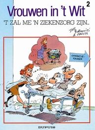 VROUWEN IN'T WIT 02. 'T ZAL ME EEN ZIEKENZORG ZIJN VROUWEN IN'T WIT, Bercovici, Paperback