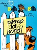 BOLLIE & BILLIE 10. PAS OP, DOLLE HOND!