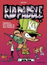 KID PADDLE 08. PADDLE...MY NAME IS KID PADDLE KID PADDLE, Midam, Paperback