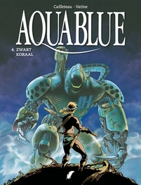 AQUABLUE 04. ZWART KORAAL AQUABLUE, Cailleteau, Thierry, Paperback