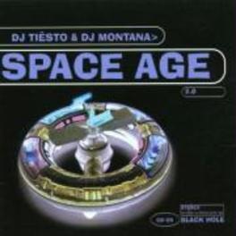 SPACE AGE 2.0 W/WILD BUNCH/ANTONIO MONTANA/TRANSA/MARIO PIU/A.O. DJ TIESTO & DJ MONTANA, CD