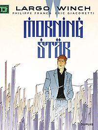 LARGO WINCH 21. MORNING STAR LARGO WINCH, Giacometti, Éric, Paperback
