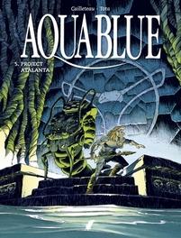 AQUABLUE 05. PROJECT ATALANTA PROJECT ATALANTA, VALTINE, OLIVIER, CAILLETEAU, THIERRY, Paperback