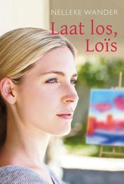 Laat los, Loïs Wander, Nelleke, Paperback