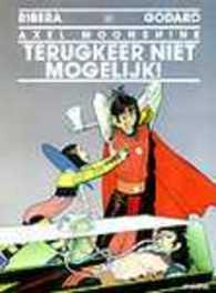 AXEL MOONSHINE 27. TERUGKEER NIET MOGELIJK! AXEL MOONSHINE, RIBERA, JULIO, GODARD, CHRISTIAN, Paperback