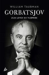 Gorbatsjov Zijn leven en tijdperk, Taubman, William, Ebook