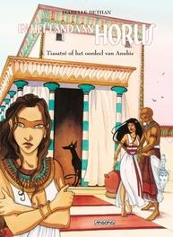 IN HET LAND VAN HORUS HC03. TIASATRÉ OF HET OORDEEL VAN AMUBIS IN HET LAND VAN HORUS, Isabelle, Dethan, Hardcover