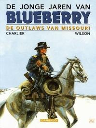 BLUEBERRY, JONGE JAREN VAN 04. DE OUTLAWS VAN MISSOURI (25) BLUEBERRY, JONGE JAREN VAN, WILSON, CHARLIER, JEAN-MICHEL, Paperback