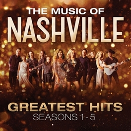 GREATEST HITS SEASONS 1-5 NASHVILLE CAST, CD