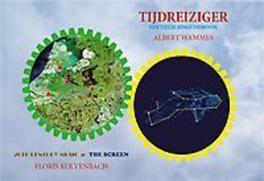 9789082734607 - Tijdreiziger. een Tielse Jongensdroom, Albert Wammes, Hardcover - Boek