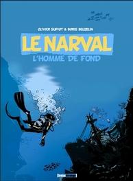 NARWAL HC01. DE MAN VAN DE DIEPZEE NARWAL, Supiot, Olivier, Hardcover